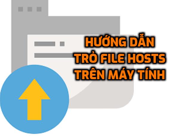 Hướng dẫn trỏ file hosts trên máy tính để kiểm tra website khi chưa có DNS