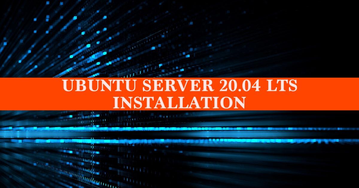 Hướng dẫn cài đặt Ubuntu Server 20.04 LTS mới nhất